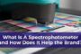 What Is A Spectrophotometer and How Does It Help the Brand?
